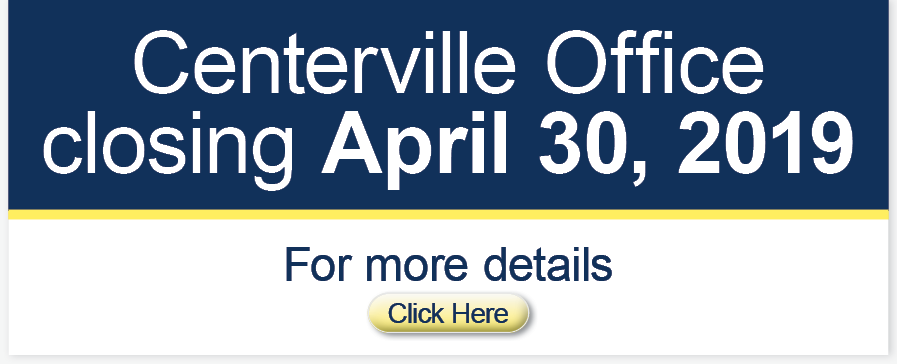 Centerville Office Closing
