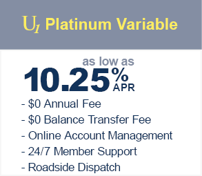 U1 Platinum variable as low as 10.25% APR with $0 balance transfer fee and no annual fee. Online account management and 24/7 member support.